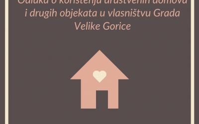 Odluka o korištenju društvenih domova i drugih objekata u vlasništvu Grada Velike Gorice